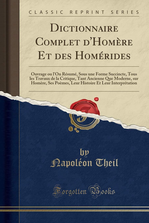 Dictionnaire Complet Dhomre Et Des Homrides Ouvrage Ou Lon