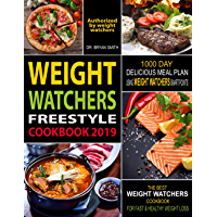Weight Watchers Freestyle Cookbook 2019: 1000 Day Delicious Meal Plan Using WW Smart Points: The Best Weight Watchers Cookbook for Fast & Healthy Weight Loss (Weight watchers 2019) (English Edition)