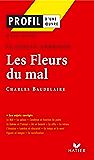 Profil - Baudelaire : Les Fleurs du mal : 12 sujets corrigés : Analyse littéraire de l'oeuvre (Profil d'une Oeuvre)