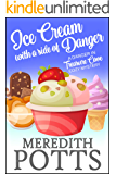 Ice Cream with a Side of Danger (Danger in Treasure Cove Cozy Mystery Book 3)
