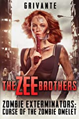 The Zee Brothers: Curse of the Zombie Omelet!: Zombie Exterminators Vol.1 Standard Edition Paperback