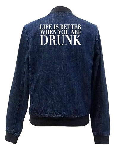 Life Is Better Drunk Bomber Chaqueta Girls Jeans Certified Freak