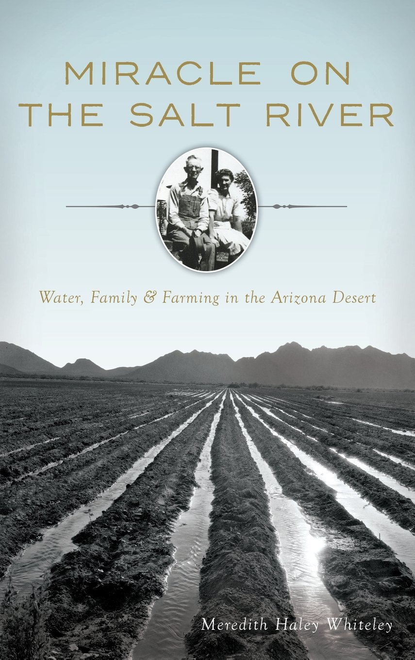 Download Miracle on the Salt River: Water, Family & Farming in the Arizona Desert pdf