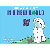 Snowy & Zoey In A New World