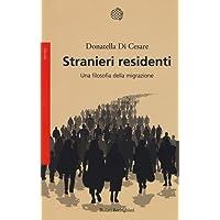 Stranieri residenti. Una filosofia della migrazione