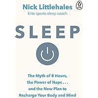 Sleep: Change the way you sleep with this 90 minute read