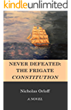 NEVER DEFEATED: THE FRIGATE CONSTITUTION (English Edition)