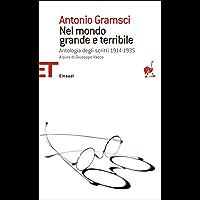 Nel mondo grande e terribile: Antologia degli scritti 1914-1935 (Einaudi tascabili. Saggi Vol. 1456)