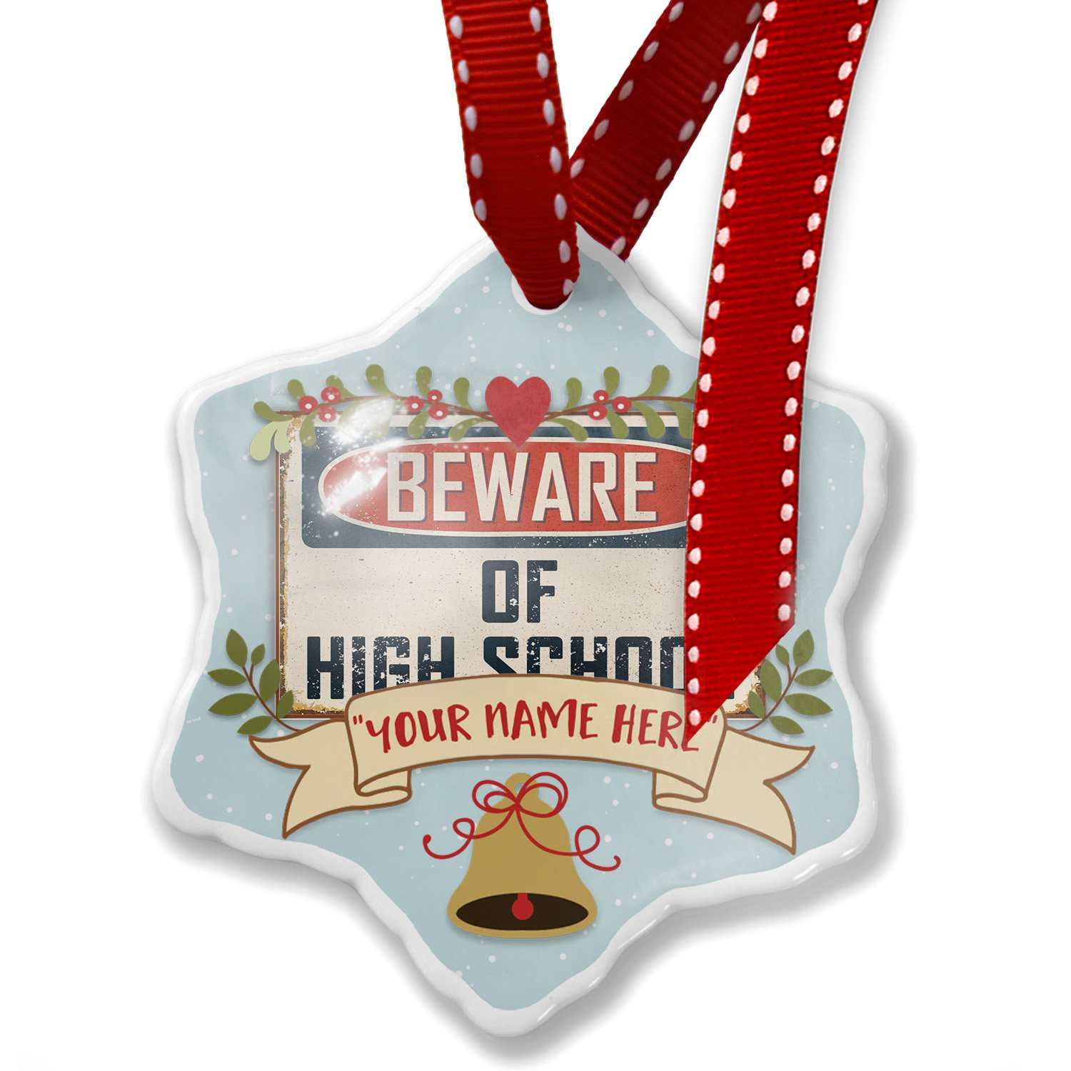 Add Your Own Custom Name, Beware Of High School Students Vintage Funny Sign Christmas Ornament NEONBLOND