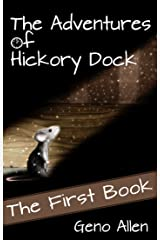 The Adventures of Hickory Dock: The First Book Kindle Edition