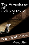 The Adventures of Hickory Dock: The First Book