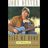 Take Me Home: An Autobiography (English Edition)