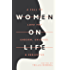 Women on Life: A Call to Love the Unborn, Unloved, & Neglected