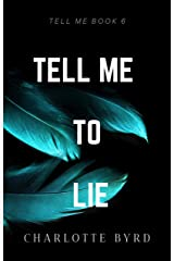 Tell me to Lie Kindle Edition