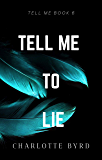 Tell me to Lie