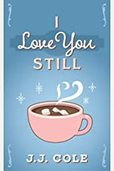 I Love You Still (Amy's Love Story Book 2) Kindle Edition