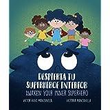 Despierta tu superhéroe interior | Awaken Your Inner Superhero: Superando el miedo | Overcoming Fear (Spanish Edition)