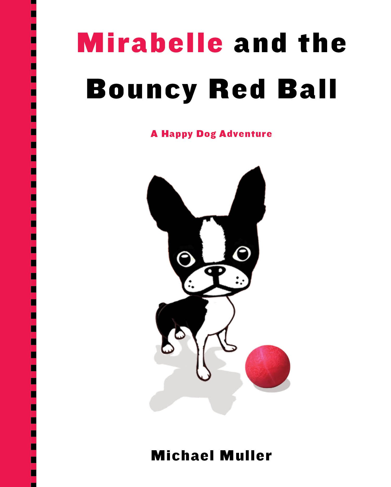 Read Online Mirabelle and the Bouncy Red Ball (Happy Dog Adventure) ebook
