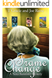 Frame Change: A Nina Bannister Mystery (The Nina Bannister Mysteries Book 5)