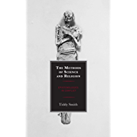 The Methods of Science and Religion: Epistemologies in Conflict (English Edition)