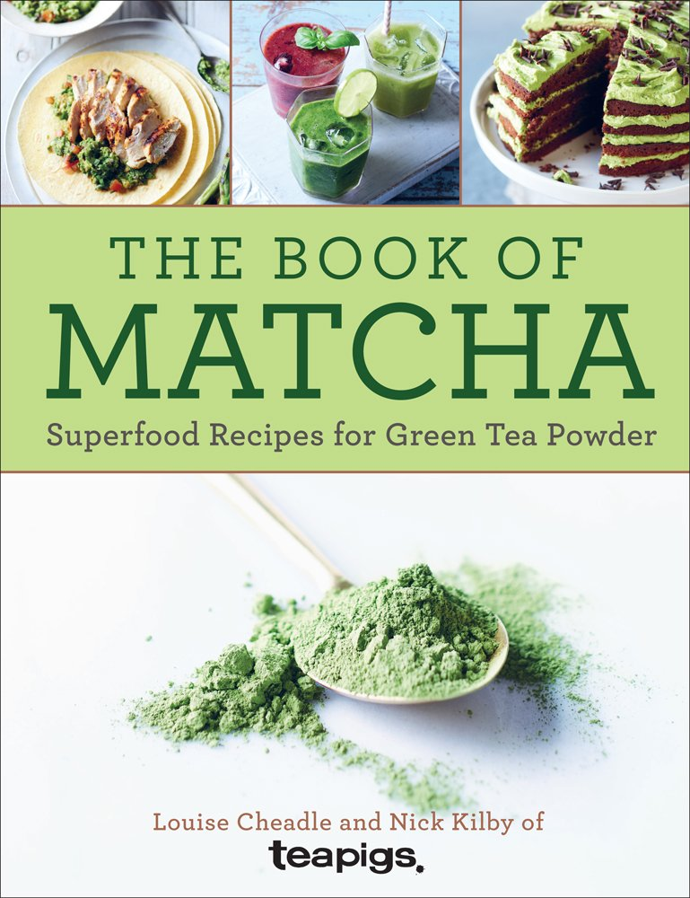 The book of matcha superfood recipes for green tea powder louise the book of matcha superfood recipes for green tea powder louise cheadle nick kilby 9781454922186 amazon books forumfinder Image collections