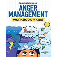 Anger Management Workbook for Kids: 50 Fun Activities to Help Children Stay Calm and Make Better Choices When They Feel…