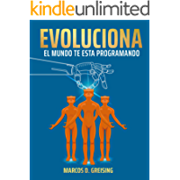 EVOLUCIONA: EL MUNDO TE ESTA PROGRAMANDO