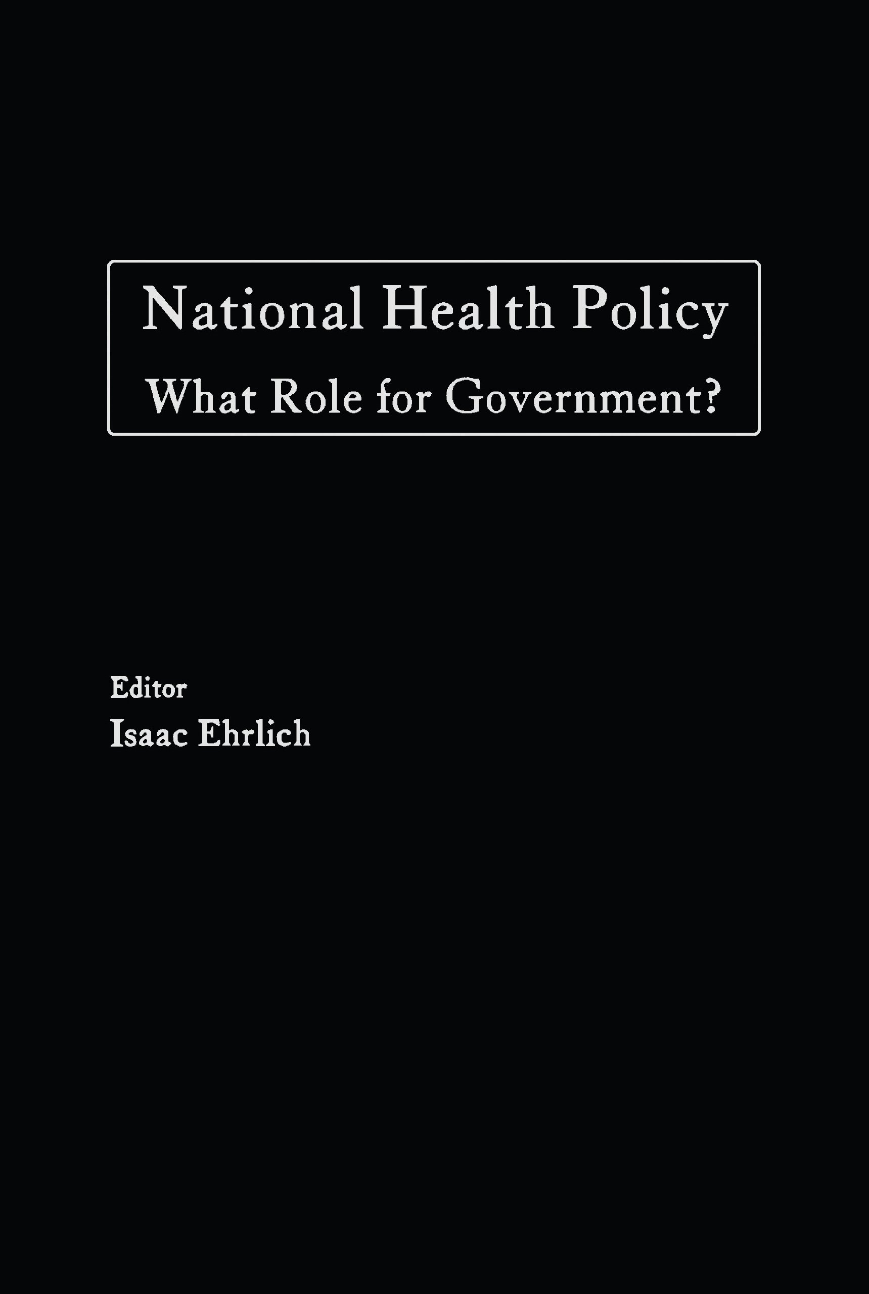 National Health Policy: What Role for Government? (Hoover Press publication ;) (English Edition)