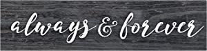 P. Graham Dunn Always & Forever Script Design Distressed 6 x 1.5 Mini Pine Wood Tabletop Sign Plaque