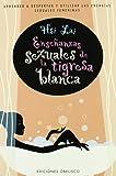Las Ensenanzas Sexuales de La Tigresa Blanca (Spanish Edition)