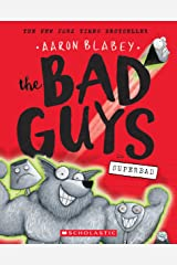 The Bad Guys #8: The Bad Guys in Superbad Paperback