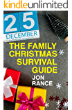 The Family Christmas Survival Guide (English Edition)