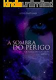 À sombra do perigo (Sob a luz das galáxias Livro 2)