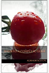 Tomato: A Complete Guide Kindle Edition