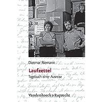 Laufzettel. Tagebuch einer Ausreise (Biografische Quellen der BStU / Herausgegeben von der Bundesbeauftragten für die Unterlagen des ... Deutschen Demokratischen Republik (BStU))
