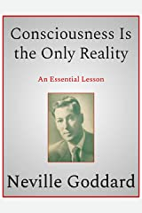 Consciousness Is the Only Reality Kindle Edition