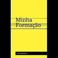 Minha Formação ( Edição Ilustrada e com Notas)