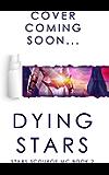 Dying Stars: A Space Fantasy, Alien MC Romance Novel