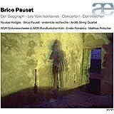 Brice Pauset: Der Geograph; les voix humaines;  concerto l; Das Dornroschen