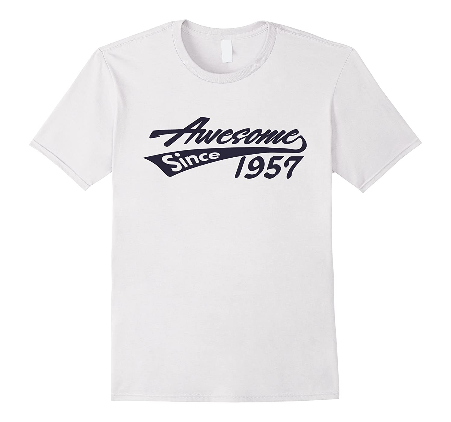 cd761c476 Awesome Since 1957 T-shirt Cool Luxury Fashion Birthday Tee-PL ...