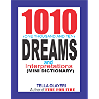 1010 (One Thousand and Ten) DREAMS and Interpretations: With Dreams Containing Symbols, Signs, Colors, Numbers and Meanings