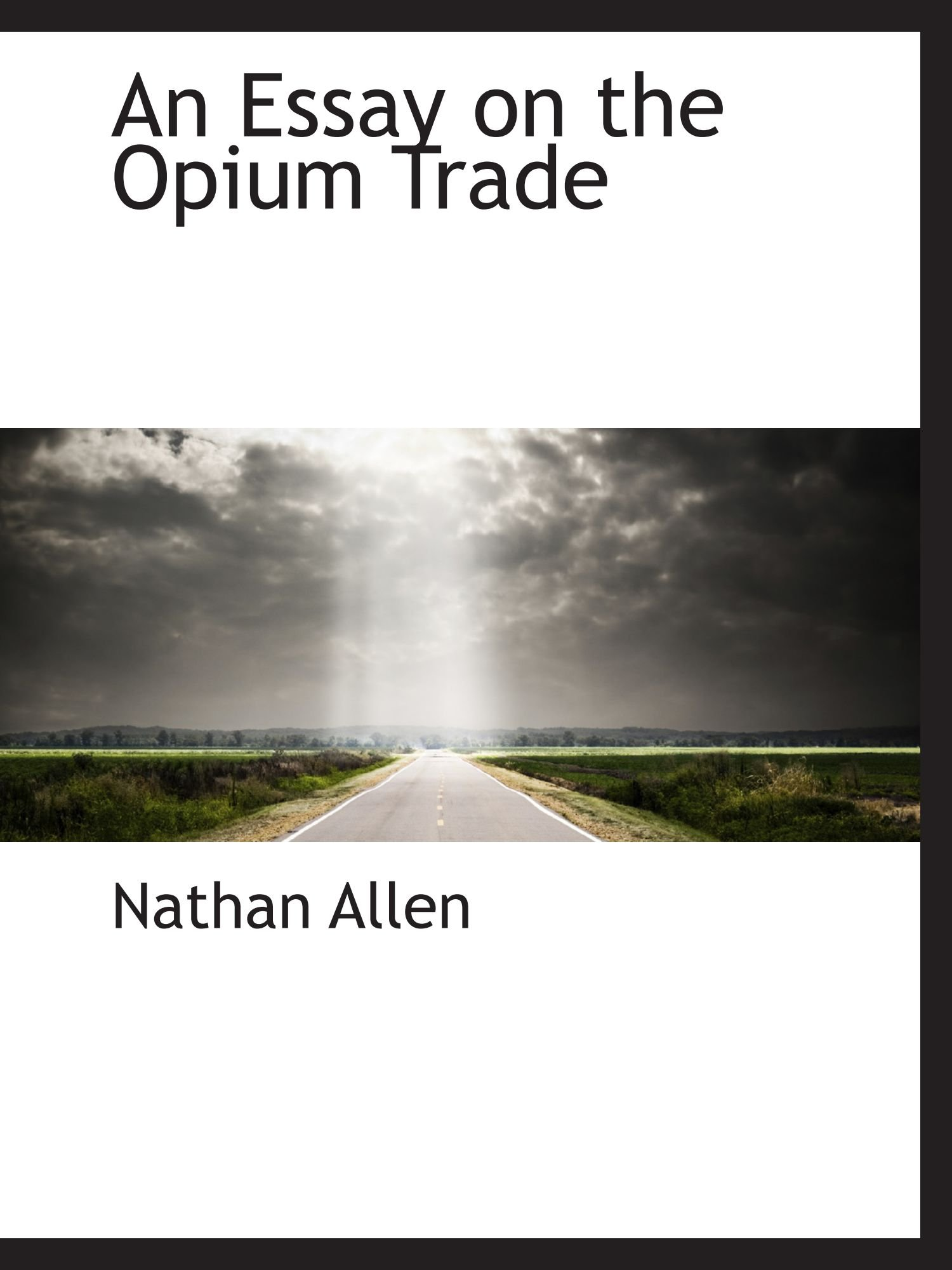 Read Online An Essay on the Opium Trade pdf