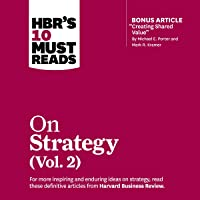 HBR's 10 Must Reads on Strategy, Vol. 2: HBR's 10 Must Reads Series