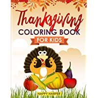 Thanksgiving Coloring Book For Kids: The Ultimate Happy Thanksgiving and Fall Harvest Children's Coloring Book (Holiday Coloring Gift Books For Boys & Girls)
