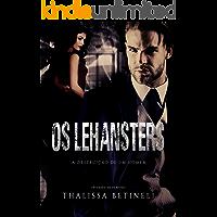 Os Lehansters: A Destruição de um Homem