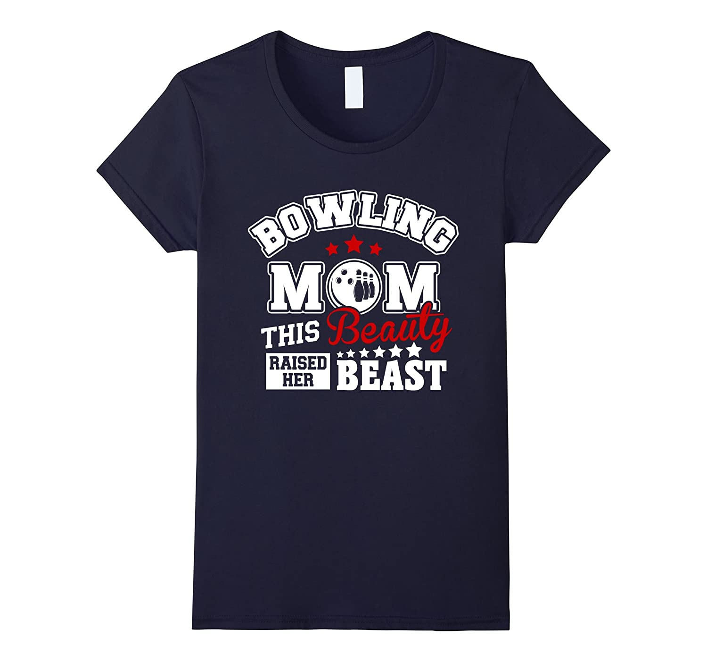 Bowling Mom This Beauty Raised Her Beast T Shirt-Teeae