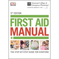 ACEP First Aid Manual 5th Edition: The Step-by-Step Guide for Everyone (Dk First...