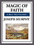 Magic of Faith (Unabridged Start Publishing LLC) (English Edition)