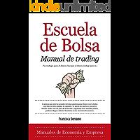 Escuela de Bolsa. Manual de trading (Economía)
