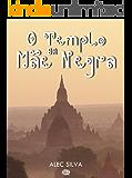 O Templo da Mãe Negra (Portuguese Edition)